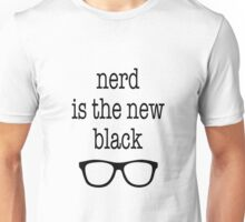 Nerd is the New Black Unisex T-Shirt