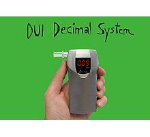 DUI Decimal System Photographic Print