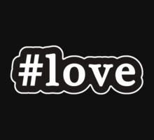 Love - Hashtag - Black & White Baby Tee
