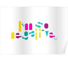 I'm So Negative Poster