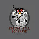 Robots Will Dominate: iPhone Case by Jeff Pina