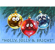 Holly, Jolly & Bright Photographic Print