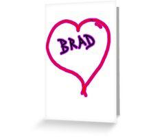 i love brad heart  Greeting Card