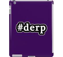 Derp - Hashtag - Black & White iPad Case/Skin
