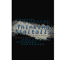 Thinking Digitally Photographic Print