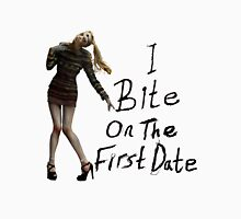 I bite on the first date Unisex T-Shirt
