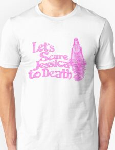 lets scare jessica to death T-Shirt