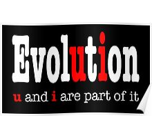 Evolution: u and i are part it  Poster