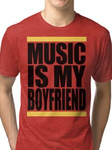 Music Is My Boyfriend Tri-blend T-Shirt