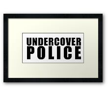 Funny Undercover Police Framed Print