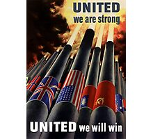 United We Are Strong United We Will Win Photographic Print