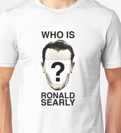 Who Is Ronald Searly? Unisex T-Shirt