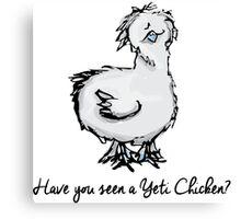 Yeti Chicken Canvas Print
