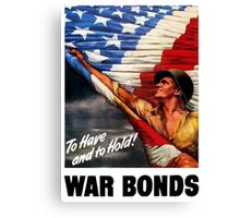 To Have And To Hold - War Bonds Canvas Print