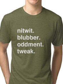 nitwit/blubber/oddment/tweak Tri-blend T-Shirt