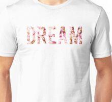 """Floral """"Dream"""" Unisex T-Shirt"""