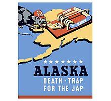 Alaska - Death Trap For The Jap - WW2 Propaganda Photographic Print