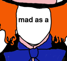mad as a Sticker