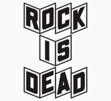 Rock Is Dead by aamazed