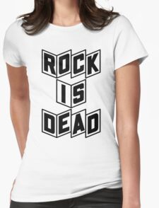 Rock Is Dead Womens Fitted T-Shirt