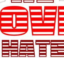 We Hate Love/ We Love Hate. Sticker