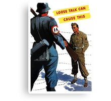 Loose Talk Can Cause This - WW2 Canvas Print