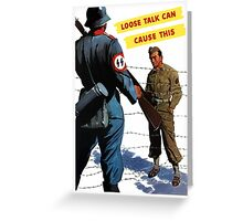 Loose Talk Can Cause This - WW2 Greeting Card