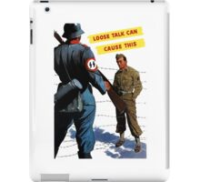 Loose Talk Can Cause This - WW2 iPad Case/Skin
