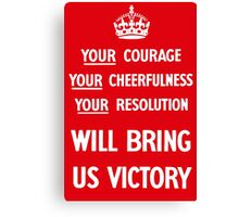 Your Courage Will Bring Us Victory - WW2 Canvas Print