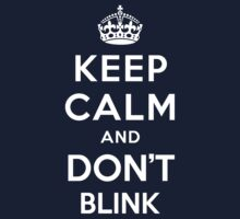 Keep Calm and Don't Blink  Kids Tee