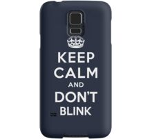 Keep Calm and Don't Blink  Samsung Galaxy Case/Skin
