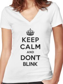 Keep Calm and Don't Blink - black color version Women's Fitted V-Neck T-Shirt