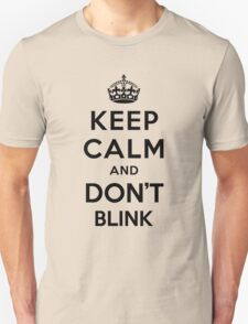 Keep Calm and Don't Blink - black color version Unisex T-Shirt