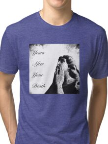 Years After Your Death - Black & White Angel Tri-blend T-Shirt