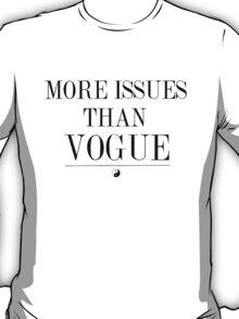 MORE ISSUES THAN VOGUE YIN YANG T-Shirt