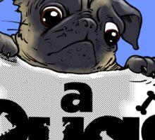 a Pug's life ...  Sticker