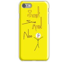 Just Smile And Nod iPhone Case/Skin