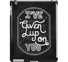 Given Up On You iPad Case/Skin