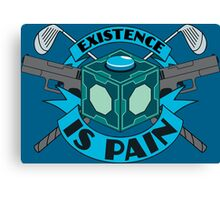 Existence Is Pain Canvas Print