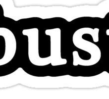 Busty - Hashtag - Black & White Sticker