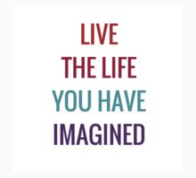 Live the life you have imagined One Piece - Short Sleeve