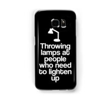 Throwing Lamps At People Who Need To Lighten Up Samsung Galaxy Case/Skin