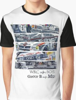 WRC is for boys, Group B was for men Graphic T-Shirt