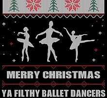 Merry Christmas Ya Filthy Ballet Dancers Ugly Christmas Costume. by aestheticarts