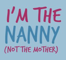 I'm the NANNY not the Mother! Baby Tee