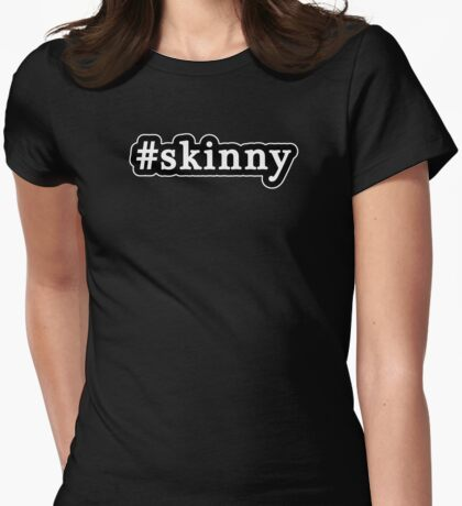 Skinny - Hashtag - Black & White Womens Fitted T-Shirt