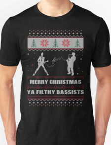 Merry Christmas Ya Filthy Bassists Ugly Christmas Costume. T-Shirt