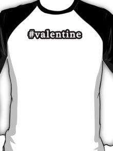 Valentine - Hashtag - Black & White T-Shirt