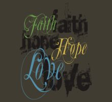 Faith Hope Love by David Ayala
