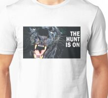 The Hunt is On Unisex T-Shirt